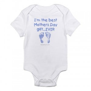 best Mothers Day gift ever boy Infant Creeper Mothers day Infant Bodysuit by CafePress