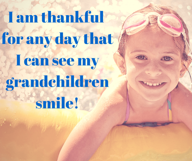 I am thankful for any day that I can see my grandchild smile!