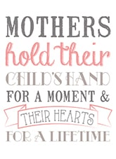 Mothers Hold Their Child's Hearts For a Lifetime
