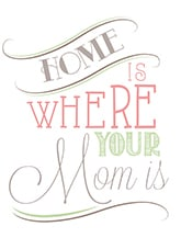 Home is Where Your Mom Is Vase