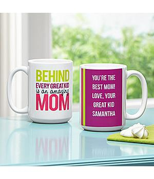 Behind Every Great Kid is an Amazing Mom Mug