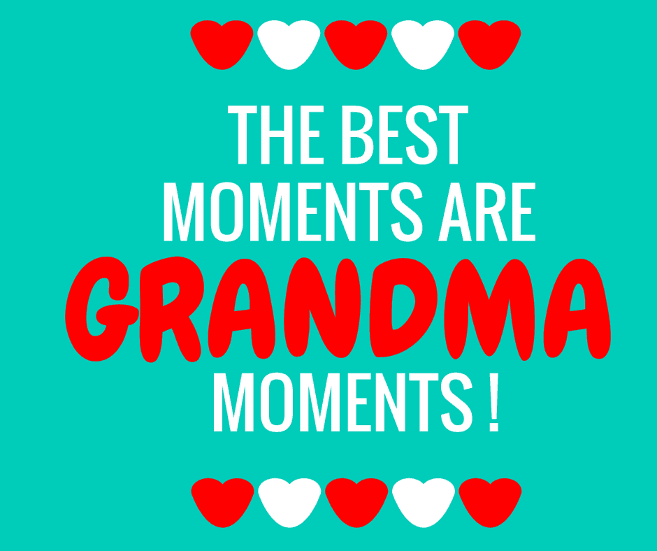 The best moments are Grandma moments!