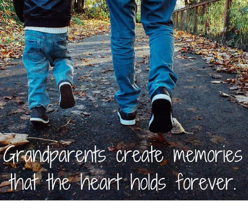 Grandparents create memories that the heart holds forever.