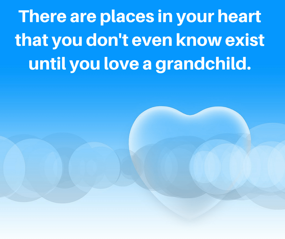 Loving grandkids quote: There are places in your heart that you don't even know exist until you love a grandchild.