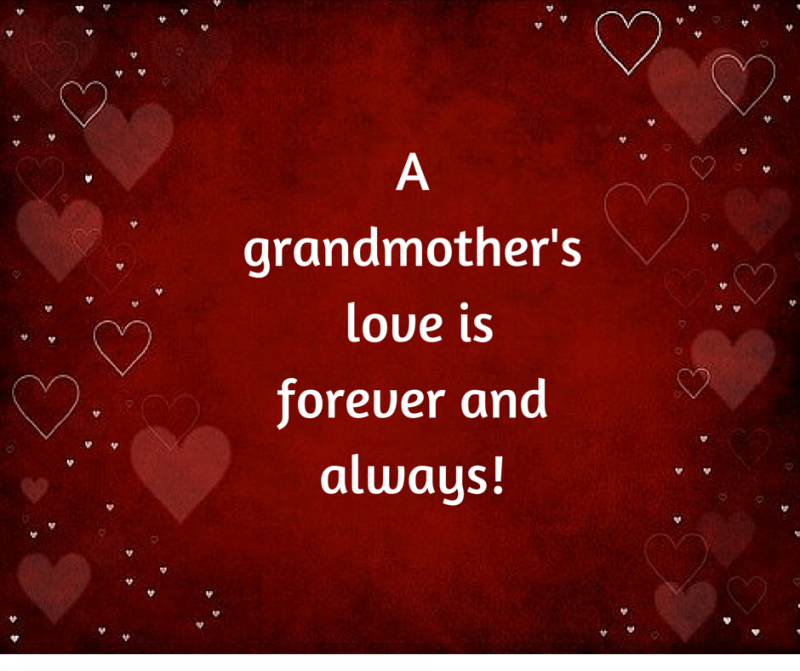 A grandmother's love is forever and always.