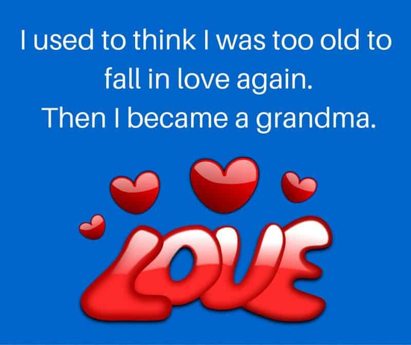 I used to think I was too old to fall in love again. Then I became a grandma.