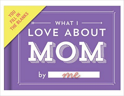 Inexpensive Mother's Day Gifts for Mom - Fun fill-in-the-blank journal is a great choice for kids or adults to give Mom on Mother's Day!