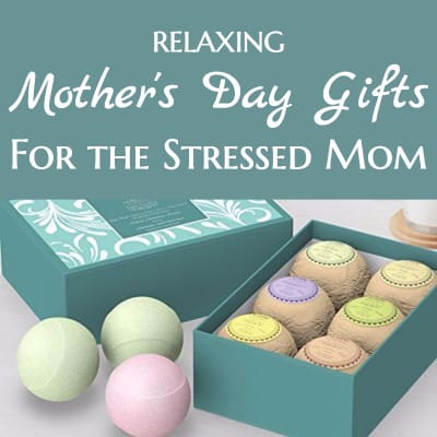 Mother's Day Gifts for the Stressed-Out Mom