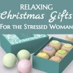 Christmas Gifts for the Stressed-Out Woman